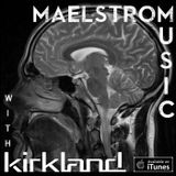 Maelstrom Music Episode 001