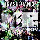 TRASH-DANCE introducing CASA DEL MIRTO