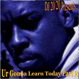 U Gonna Learn Today - The Blend-Messiah DJ 20-20 Part 2