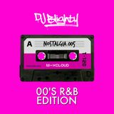 Nostalgia.005 // 00's R&B Edition // Instagram: @djblighty