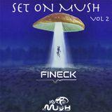 Fineck - Set On Mush Vol. 2