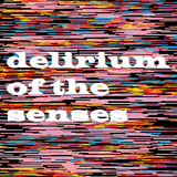 Delirium Of The Senses 08/01/2018