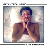 Get Physical Radio #343 (Guestmix by Ramboiage)