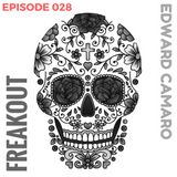 Edward Camaro presents Freakout Radio Episode 028