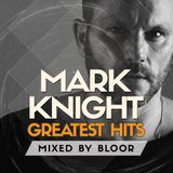 Best of Mark Knight (Greatest Hits) - Mixed by Bloor