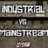 Psychik in the mix_Industrial Vs Mainstream! Make Your Choice !!