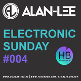 ALAN-LEE presents: Electronic Sunday on Housebase.at #004