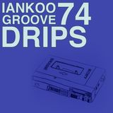 Groove Drips episode 74