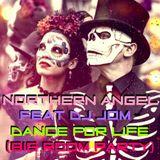 Northern Angel & DJ Jom Collaboration - Dance For Life (Big Room Party)