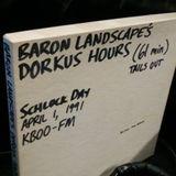 Baron Landscape's Dorkus Hours