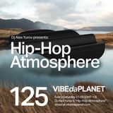 Hip-Hop Atmosphere #125 by DJ Alex Yurov @ VIBEdaPLANET.com
