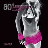 Cult Tunes And Rarities From The Eighties - 80s Underground Clubbing Vol 2. 6/2007