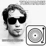 Tom Hades  -  Rhythm Converted 179 on DI.FM  - 19-Nov-2014