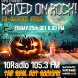 RAISED ON ROCK EDITION #48 (HALLOWEEN PARTY SPECIAL) FRIDAY 25th OCTOBER 2019 COMPLETE SHOW