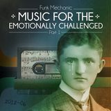 Funk Mechanic - Music for the emotionally challenged (DJ Mix)