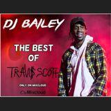 @DJ_Bailey1 - The Best Of Travis Scott