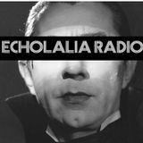 Echolalia Radio EP 52: Lugosi's Scandal - 11/06/14