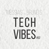 Messias & Bruno S. - TECHVIBES #02