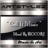 "Special ArtStylez - "" Call It Music "" Mixed By BIOCORE"