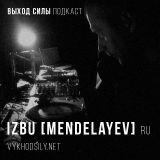 Vykhod Sily Podcast - Izbu (Mendelayev) Guest Mix