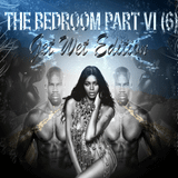 The Bedroom Part VI - The Get Wet Edition