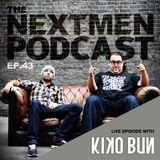 Nextmen Podcast Ep.43 - Kiko Bun LIVE