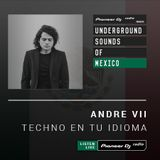 Andre VII - Techno En Tu Idioma #002 (Underground Sounds of Mexico)