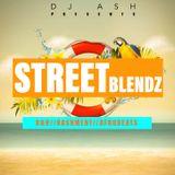 Dj Ash Presents #STREET BLENDZ VOL 8 (June 2019)