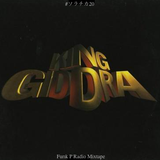 "Funk P Radio MIXTAPE Vol.7 ""King Giddra #ソラチカ20"""