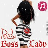 Boss Lady Mix (Dancehall Mix 2016)(Mixed by @IamThaReazon)