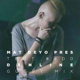 Mat Deyo pres. TEOT #400 (DenLine Guest Mix)