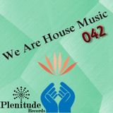 We Are House Music 042