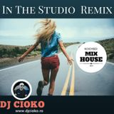 DjCioko  In The Studio Remix