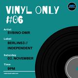 vinyl only #06 mixed by Svbino-Dmr