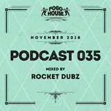 ► Pogo House Podcast #034 - Rocket Dubz (November 2018)