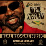REAL REGGAE MUSIC the best of RICHIE STEPHENS OFFICIAL MIXTAPE mixed by MORELLO SELECTA - A.S.