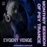 Evgeny Venge - Monthly Session Of Psy Trance (01.06.2018)