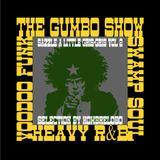 """The Gumbo Show """"Sazzle A Little Gris-Gris"""" Vol 2"""