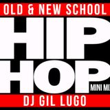 DJ Gil Lugo - Old & New School Hip Hop (Mini Mix)