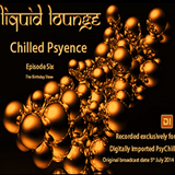 Liquid Lounge - Chilled Psyence (Episode Six) Digitally Imported Psychill July 2014