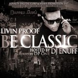 """Be Classic"" - Livin Proof (Mixed by DJ DP One)"