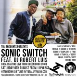 Sonic Switch August 2016 Robert Luis DJ Set Live Recording Tru Thoughts