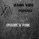 Hard vibe podcast Episode IV: Punk