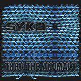 Syko - Thru The Anomaly
