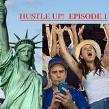 Hustle Up!!! EPISODE 1
