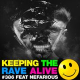 Keeping The Rave Alive Episode 386 feat. Nefarious
