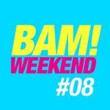 Michael Casado - BAM! WEEKEND #08