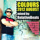 RelativeBeats - COLOURS 2012 August (Dj Mix)