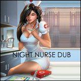 "DUB ROOTS REGGAE - ""Night Nurse Dub"""