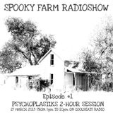SPOOKY FARM RADIOSHOW - Episode #1 - PSYCHOPLASTIKS Techno Session